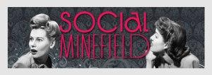 social minefield